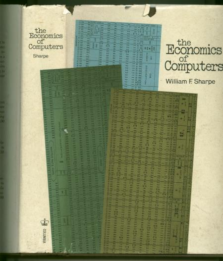 The Economics of Computers -- microeconomics, business decisions regarding computers, studies of, regression analysis; RAND Corporation Research Study. William Sharpe.