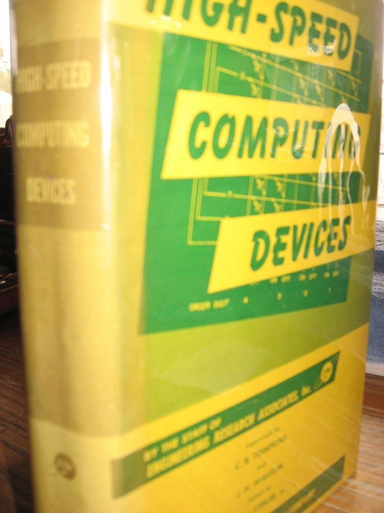High-Speed Computing Devices, stated first edition 1950. C. B. Tompkins, Wakelin, Stifler, Inc The Staff of Engineering Rsearch Associates.