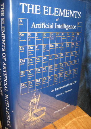 The Elements of Artificial Intelligence -- an introduction to using LISP. Steven Tanimoto.