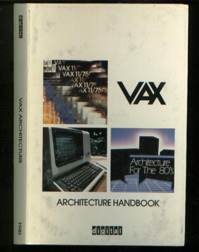 VAX Architecture Handbook for the 80's Digital Equipment Corporation DEC PDP-11 1981. DEC Digital Equipment Corporation.