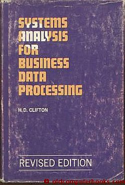 SYSTEMS ANALYSIS FOR BUSINESS DATA PROCESSING revised edition. H. D. Clifton.