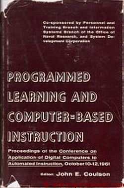 Programmed Learning and Computer-Based Instruction. John E. Coulson.