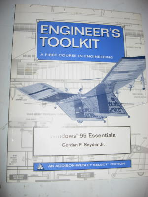 Windows 95 essentials - Engineer's Toolkit - a first course in engineering, series. Gordon F. Snyder, jr.
