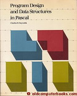 Program Design and Data Structures in Pascal. Charles W. Reynolds.