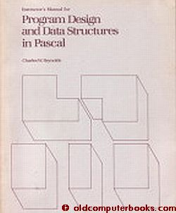 Instructors Manual for Program Design and Data Structures in Pascal. Charles W. Reynolds.