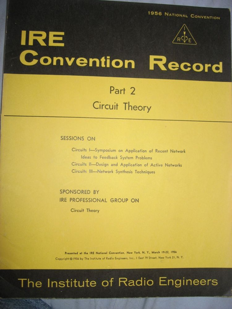 IRE Convention Record, 1956 -- Circuit Theory, volume 4 part 2. IRE Convention Record 1956 volume 4 part 2 Circuit Theory.