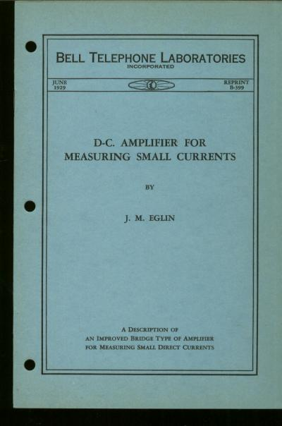 Direct Current Amplifier for Measuring Small Circuits, D-C. Amplifier for measuring small direct currents; Bell Telephone Laboratories Reprint B-399 June 1929. J. M. Eglin.