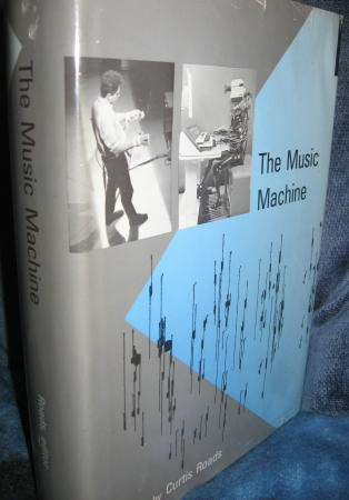The Music Machine -- Selected Readings from Computer Music Journal. Curtis Roads.