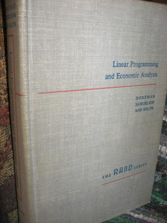 Linear Programming and Economic Analysis. Robert Dorfman, Paul Samuelson, RAND Corporation Robert M. Solow.