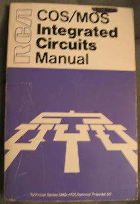 RCA COS / MOS Integrated Circuits Manual 1971. RCA Technical Series CMS-270.