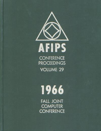 1966 Fall Joint Computer Conference, AFIPS Conference Proceedings Volume 29. AFIPS.