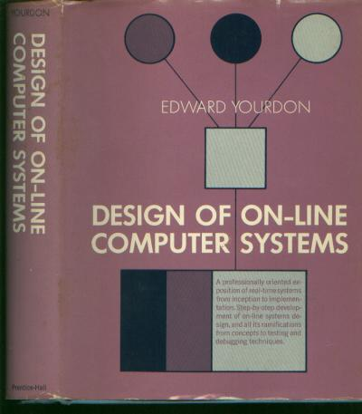 Design of On-Line Computer Systems -- real-time systems from inception to implementation. Edward Yourdon.