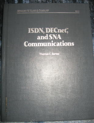 ISDN, DECnet, and SNA Communications. Thomas C. Bartee.