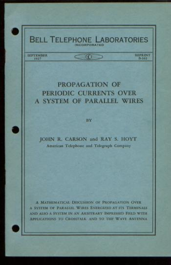 Propagation of Periodic Currents Over a System of Parallel Wires. John R. Carson, Ray S. Hoyt.