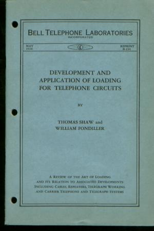 Development and Application of Loading for Telephone Circuits. Thomas Shaw, William Fondiller.