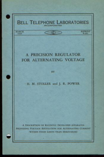 A Precision Regulator for Alternating Voltage, Bell Telephone Laboratories Monograph, Reprint B-382, March 1929. HM Stoller, J R. Power.