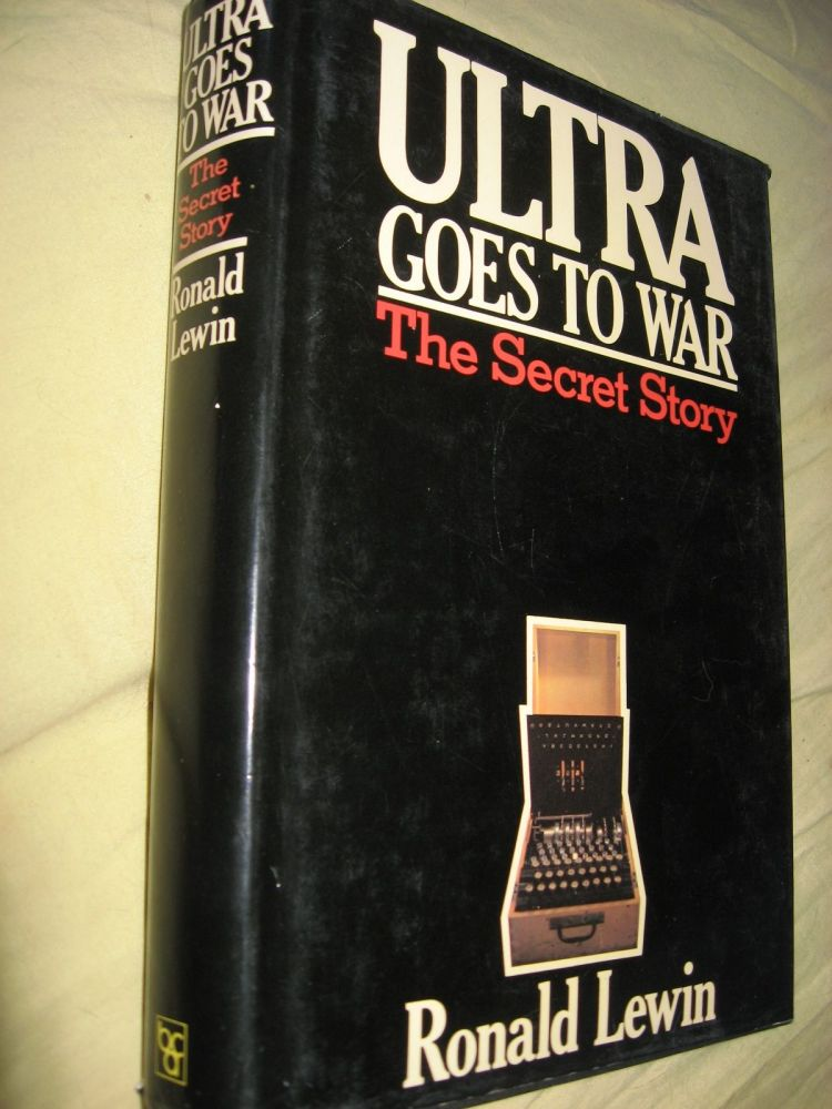 ULTRA Goes To War -- the Secret Story. Ronald Lewin.