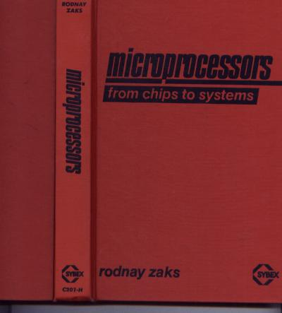 Microprocessors from Chips to Systems, hardcover. Rodney Zaks.