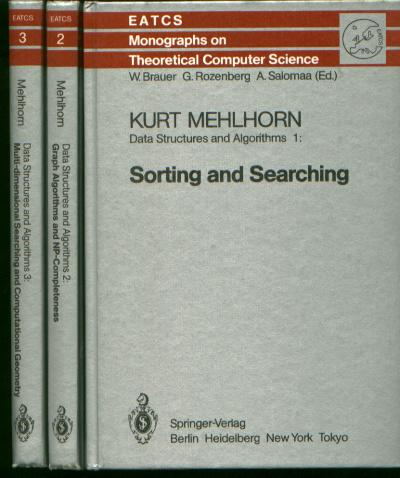 3 volumes, Data Structures and Algorithms, vol 1, Sorting and Searching; vol 2 Graph Algorithms and NP-Completeness; vol 3, Multi-dimensional Searching and Computational Geometry. Kurt Mehlhorn, EATCS Monographs on Theoretical Computer Science, Rozenberg and Solomaa Brauer.