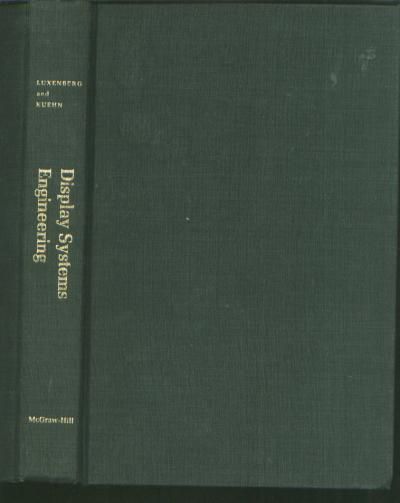 Display Systems Engineering. H. R. Luxenberg, Rudolph L. Kuehn.