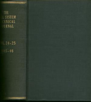 The Bell System Technical Journal 1944, 1945 and 1946, volumes 23, 24 and 25, all issues bound into one volume. Fisk; Hagstrum; Harman, The Bell System Technical Journal.