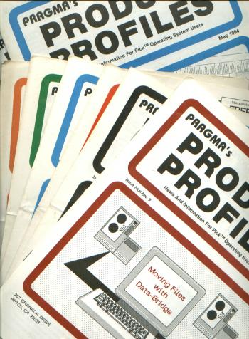 PRAGMA's Product Profiles, 13 individual issues, May 1984 through May 1985, inclusive; news and information for Pick operating systems users. Pick Operating system users Pragma.