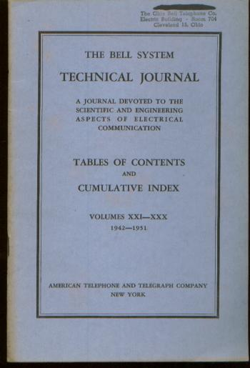 Bell System Technical Journal, Tables of Contents and Cumulative Index, volumes XXI XXX, 1942 - 1951. BSTJ.