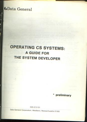 Operating CS Systems -- A Guide for the System Developer; Preliminary. Data General Corporation.