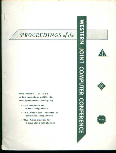 Proceedings of the Western Joint Computer Conference, 1955. IEEE IRE, ACM.