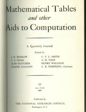 Mathematical Tables and other Aids to Computation, volume XI nos. 57-60, 1957, January, April, July, October. JH Bigelow, CC Craig, CB Tompkins.
