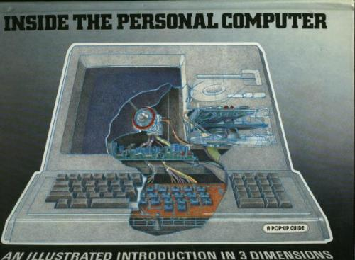 Inside the Personal Computer, an illustrated introduction in 3 dimensions, a pop-up guide; a pop-up book, 1984. Sharon Gallagher, line, Christopher Finch.