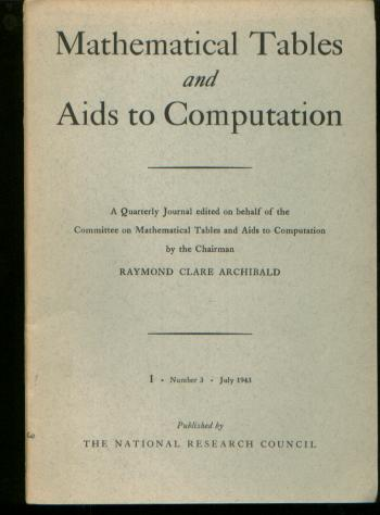 Mathematical Tables and Aids to Computation, volume I number 3, July 1943. Raymond Clarke Archibald, chairman, MTAC.