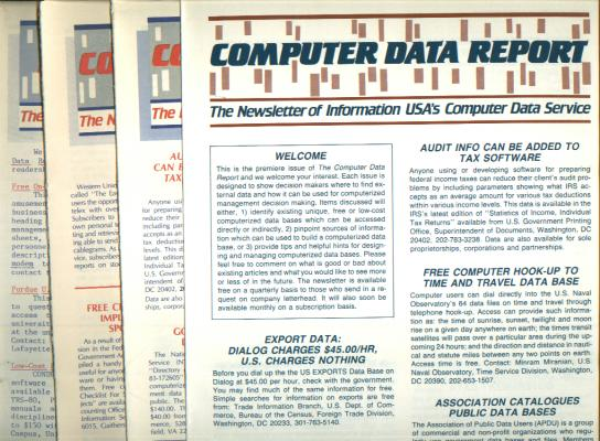 Computer Data Report, 4 issues 1984, includes Data Base Informer (name change from Computer Data Report); Information USA's Computer Data Service. Information USA's Computer Data Service.