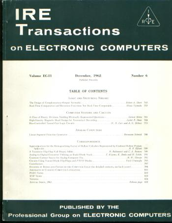 IRE Transactions on Electronic Computers, December 1962 (IEEE). IRE Transactions on Electronic Computers IRE / IEEE IEEE, Volume EC-11 Number 6 December 1962.