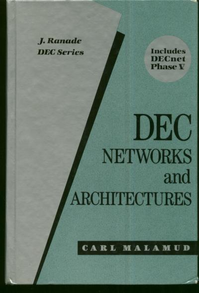 DEC Networks and Architectures, J Ranade DEC Series; Includes DECnet Phase V. Carl Malamud.