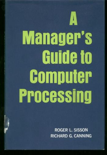 A Manager's Guide to Computer Processing, 1967. Roger Sisson, Richard Canning.