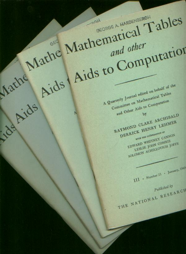Mathematical Tables and Other Aids to Computation, volume III 1949, entire year 4 individual issues, January, April, July, October, nos. 25, 26, 27, 28. Raymond Clare Archibald, MTAC.