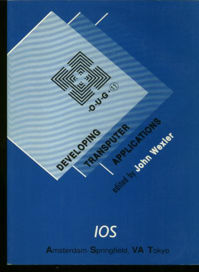 Developing Transputer Applications, OUG-11 proceedings 1989. John Wexler, Occam User Group technical meeting proceedings.
