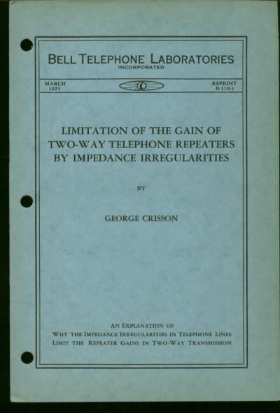 Limitation of the Gain of Two-Way Telephone Repeaters by Impedance Irregularities. George Crisson.