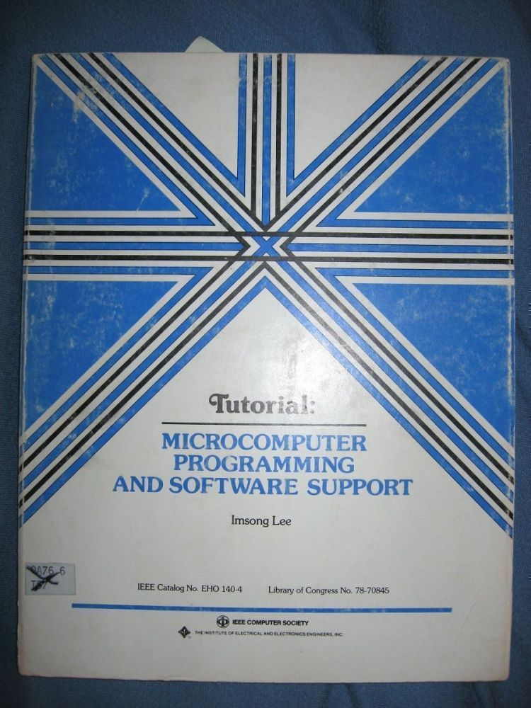 Microcomputer Programming and Software Support (Tutorial) anthology of papers. IEEE, authors.