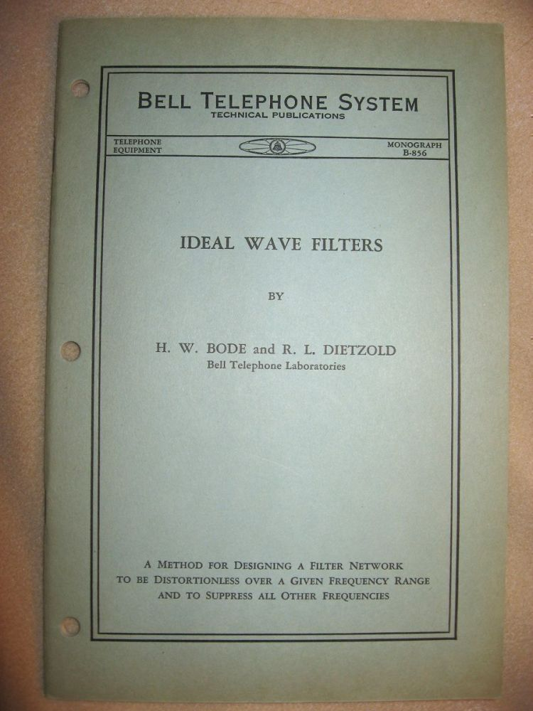 Ideal Wave Filters, Bell Telephone System technical publications, Monograph B-856, no date, circa 1935; front cover states, Telephone Equipment, in place where date usually is. H. W. Bode, r. L. Dietzold.