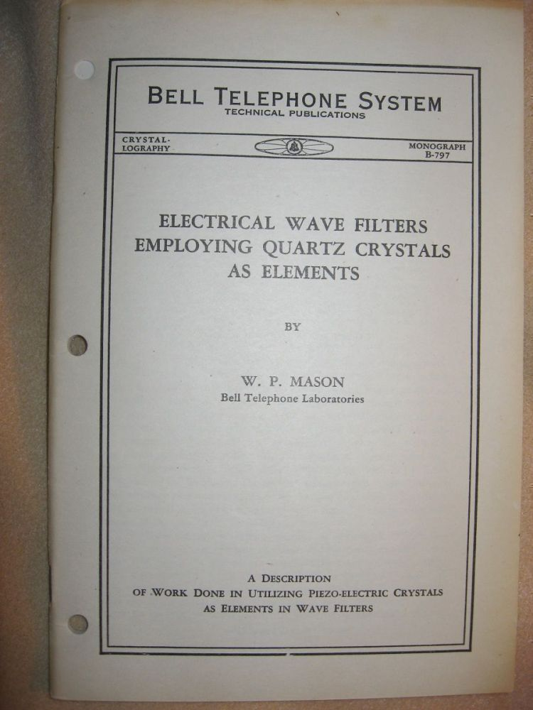Electrical Wave Filters Employing Quartz Crystals as Elements, Bell Telephone System monograph B-797 Crystallography. W. P. Mason.