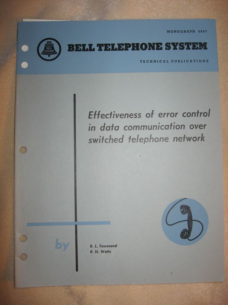 Effectiveness of error control in data communication over switched telephone network, Bell Telephone System Monograph 4887. R. L. Townsend, Bell Telephone System Technical Publications R N. Watts.