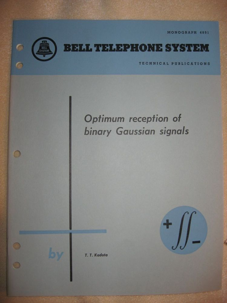 Optimum Reception of binary Gaussian signals, Bell Telephone System Monograph 4891. T. T Kadota, Bell Telephone System Technical Publications.