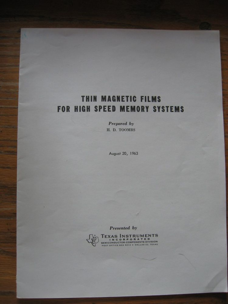 Thin Magnetic Films for High Speed Memory Systems, august 20, 1963, separate printing, Texas Instruments Inc. H. D. Toombs.