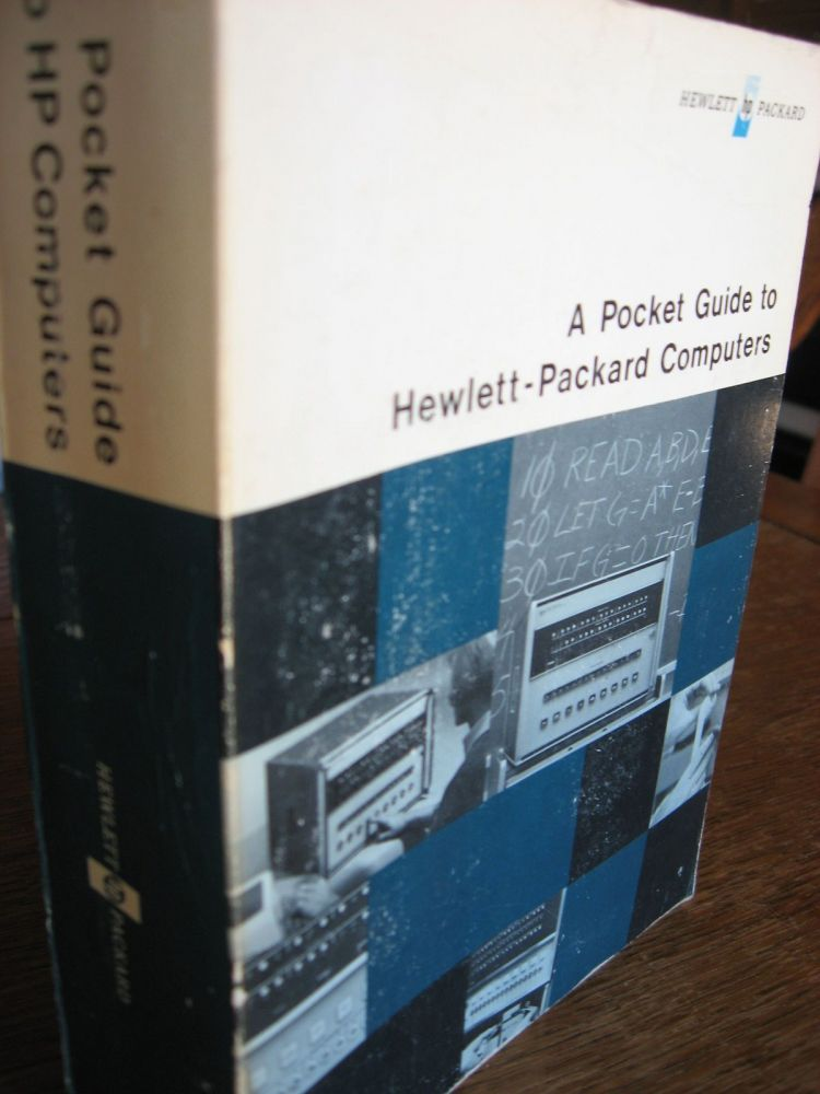 A Pocket Guide to Hewlett-Packard Computers (minicomputers, HP 2100 series etc). Hewlett-Packard.