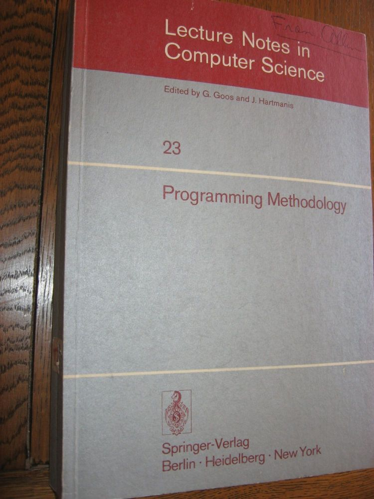 Programming Methodology; 4th Informatik Synmposium, IBM Germany, September 1974. Clemens Hackl, 4th Informatik Symposium 1974, series Lecture Notes in Computer Science, Goos and Hartmanis.