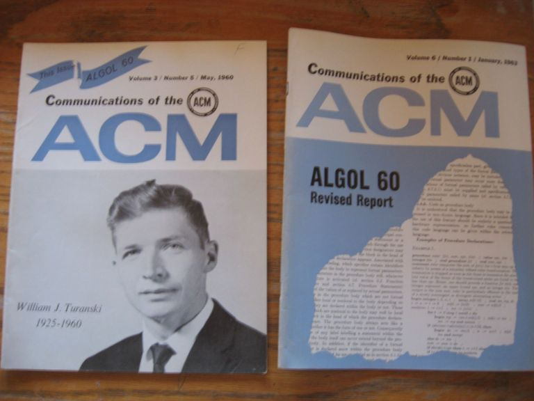 Report on the Algorithmic Language ALGOL 60, May 1960; PLUS Revised Report January 1960, in 2 issues of Communications of the ACM. Naur, Backus, McCarthy.