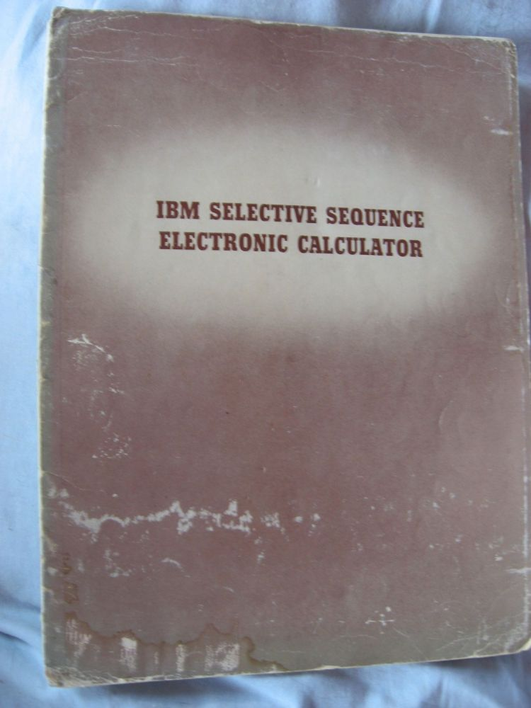 IBM Selective Sequence Electronic Calculator, 16-page informational booklet 1948 (SSEC). IBM.