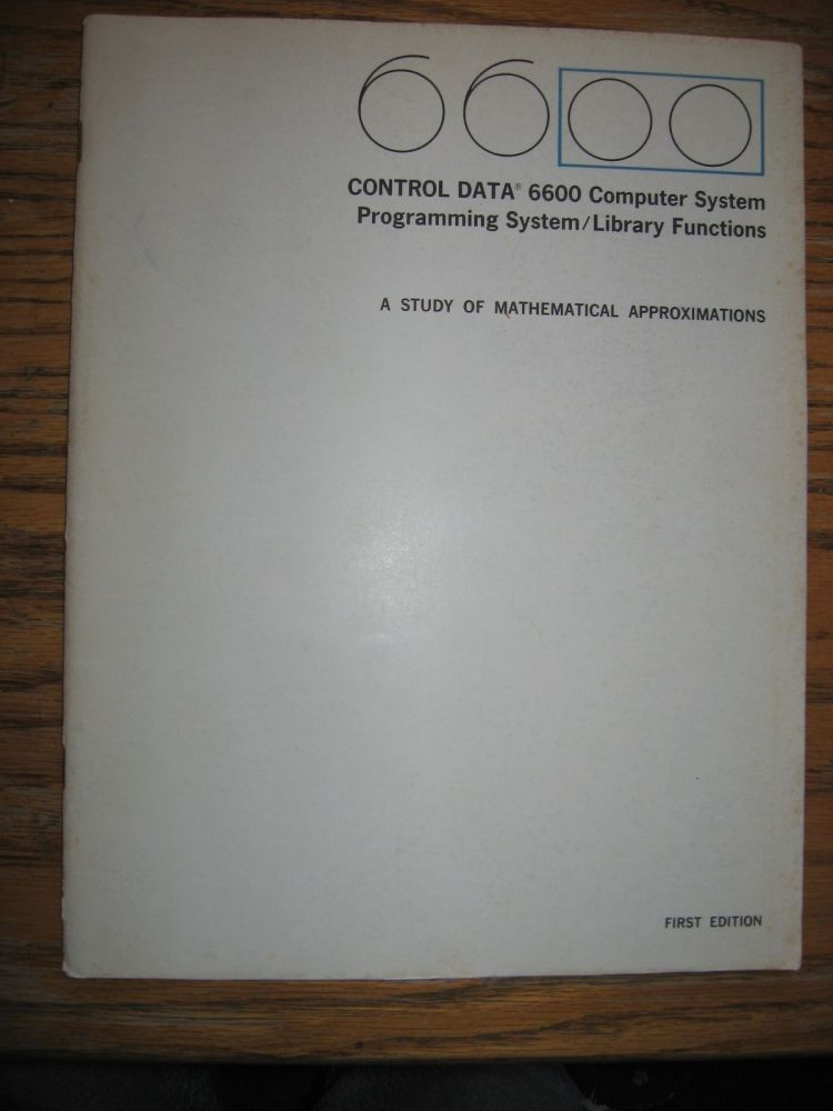 Control Data 6600 Computer System Programming System/Library Functions, a study of mathematical approximations, first edition 1964. Control Data Corp.
